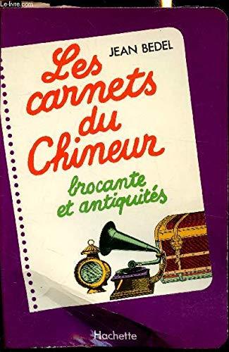 Les Carnets du chineur : Brocante et antiquités (Les Carnets)