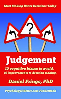 Judgement: 10 improvements to decision making. by [Frings, Daniel]