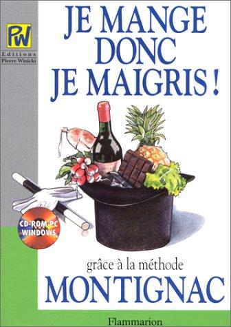 Je mange donc je maigris par Michel Montignac