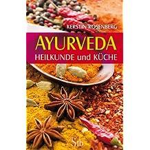 Ayurveda - Heilkunde und Küche