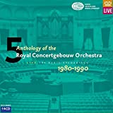 Anthology of the Royal Concertgebouw Orchestra Live - The Radio Recordings 5 - 1980-1990