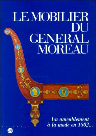 Le Mobilier du Général Moreau par Jean-Pierre Samoyault, Colombe Samoyault-Verlet, Musée national du Château de Fontainebleau