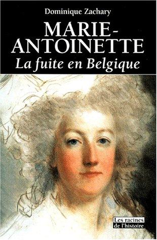 Marie-Antoinette : La Fuite en Belgique