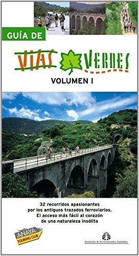 Guía de Vías Verdes. Vol. I: 1 (Guías Singulares) por Anaya Touring