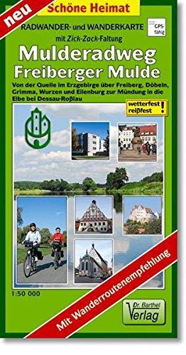 Radwander- und Wanderkarte Mulderadweg (Freiberger Mulde): Von der Quelle im Erzgebirge über Freiberg, Döbeln, Grimma, Wurzen und Eilenburg zur ... Mit Wanderroutenempfehlung. (Schöne Heimat)