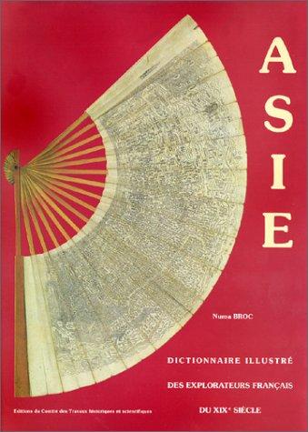 Dictionnaire illustré des explorateurs et des grands voyageurs français, tome 2 : Asie par Numa Broc