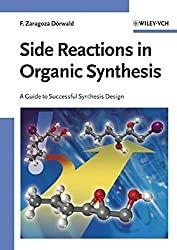 Side Reactions in Organic Synthesis: A Guide to Successful Synthesis Design