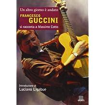 Francesco Guccini. Un altro giorno è andato