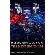 Introduction à l'e-sport : The Next Big Thing