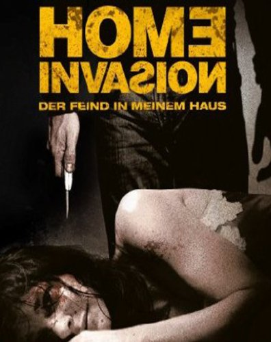 Home Invasion - Der Feind in meinem Haus