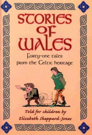Stories of Wales : forty-one tales from the Celtic heritage