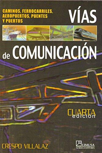 Vias de comunicacion: caminos, ferrocarriles, aeropuertos, puentes y puertos por Carlos Crespo