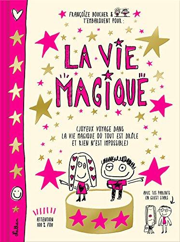 La vie magique par Françoize Boucher