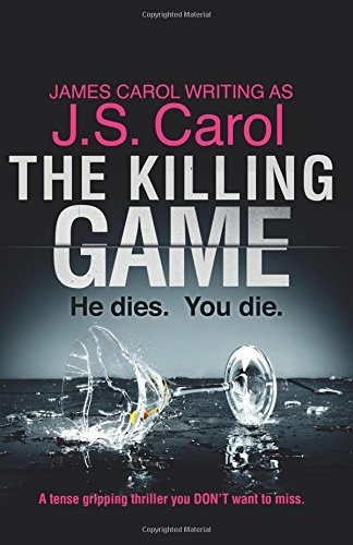 The Killing Game: A tense, gripping thriller you DON'T want to miss by J.S. Carol (2016-10-11)
