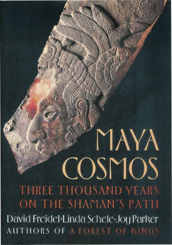 Maya Cosmos. Three Thousand Years On The Shaman's Path