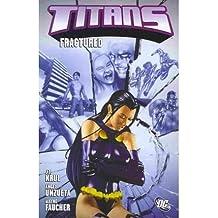 [(Titans: Fractured Volume 3)] [ By (author) J T Krul, By (author) Angel Unzueta, By (author) Wayne Faucher ] [June, 2010]