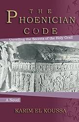 The Phoenician Code by Karim El Koussa (2011-10-22)