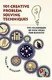 Image de 101 Creative Problem Solving Techniques: The Handbook of New Ideas for Business