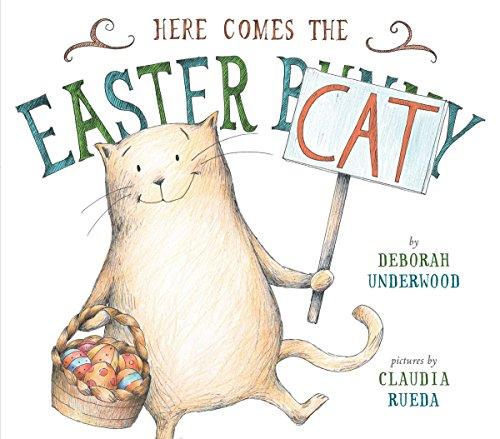 Here Comes The Easter Cat por Deborah Underwood