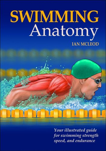 Swimming Anatomy: Your Illustrated Guide for Swimming Strength, Speed, and Endurance