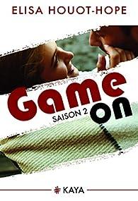 Game On - Saison 2 par Elisa Houot-Hope