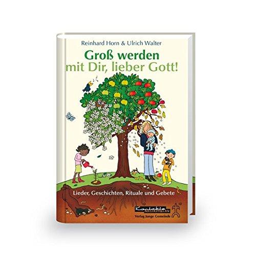 Cover des Mediums: Groß werden mit Dir, lieber Gott! Lieder, Geschichten, Rituale und Gebete