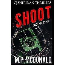 Shoot: A Crime Thriller (CJ Sheridan Thrillers Book 1) (English Edition)