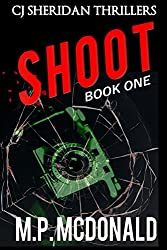 Shoot (CJ Sheridan Thrillers Book 1) (English Edition)
