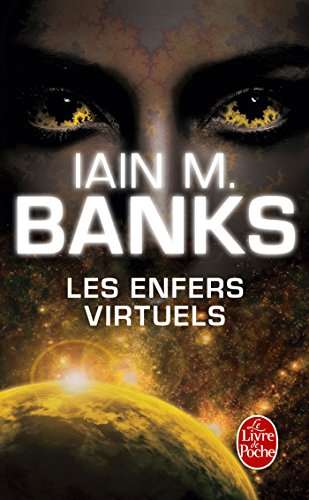 Les Enfers virtuels (Cycle de la Culture, Tome 8) par Iain M. Banks