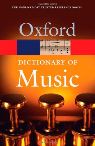 The Concise Oxford Dictionary of Music (Oxford Paperbacks) (Dictionary Dance Of Oxford)
