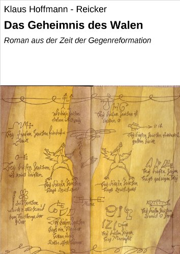 Das Geheimnis des Walen: Roman aus der Zeit der Gegenreformation
