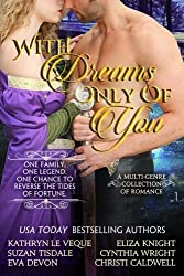 With Dreams Only Of You by Kathryn Le Veque (2015-06-23)