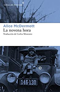 La novena hora par Alice McDermott