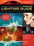 Commercial Photographer's Master Lighting Guide: Second Edition