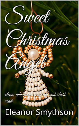 sweet-christmas-angel-clean-wholesomeinspirational-short-read-christmas-angels-book-2