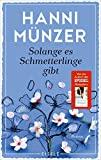 Solange es Schmetterlinge gibt: (Schmetterlinge 1) (German Edition)