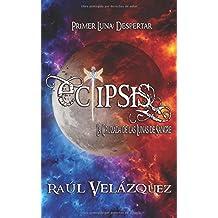 Eclipsis: La Cruzada de las Lunas de Sangre: Volume 1