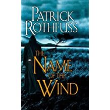 The Name of the Wind (Kingkiller Chronicle, Band 1)