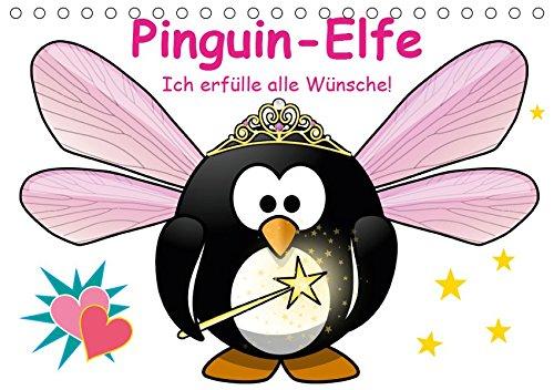 Pinguin-Elfe (Tischkalender 2019 DIN A5 quer): Alle Wünsche werden umgehend erfüllt! (Monatskalender, 14 Seiten ) (CALVENDO Spass)