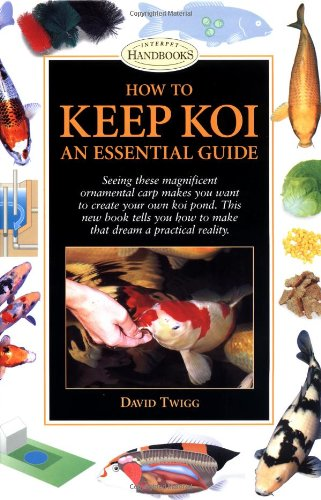 How to Keep Koi: An Essential Guide (Interpet Handbooks) (Interpet Koi)