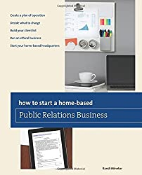 How to Start a Home-based Public Relations Business (Home-Based Business Series) by Randi Minetor (2012-06-05)