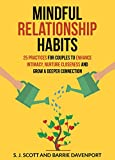 #3: Mindful Relationship Habits: 25 Practices for Couples to Enhance Intimacy, Nurture Closeness, and Grow a Deeper Connection