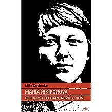 Maria Nikiforova: Die unmittelbare Revolution