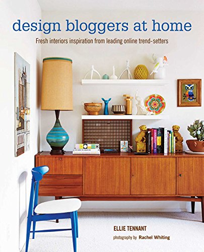 Design Bloggers at Home: Fresh Interiors Inspiration from Leading on-Line Trend Setters