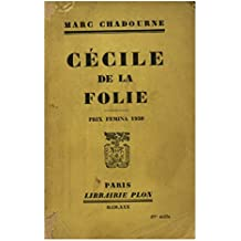 Cécile de la folie / Prix Fémina 1930 / Chadourne, Marc / Réf6453