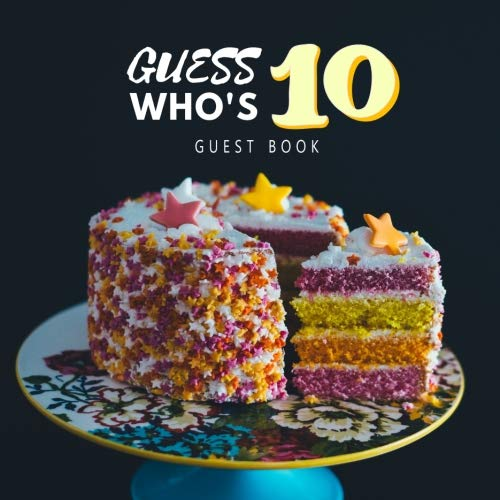 Guess Who's 10 Guest Book: Guest Book. Free Layout Message Book For Family and Friends To Write in, Men, Women, Boys & Girls / Party, Home / Use ... Paper size (Birthday Guest Books, Band 30)