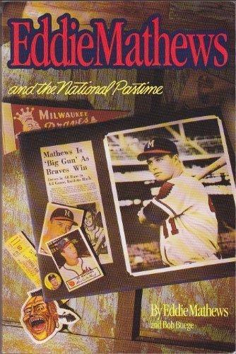 Eddie Mathews and the National Pastime por Eddie Mathews