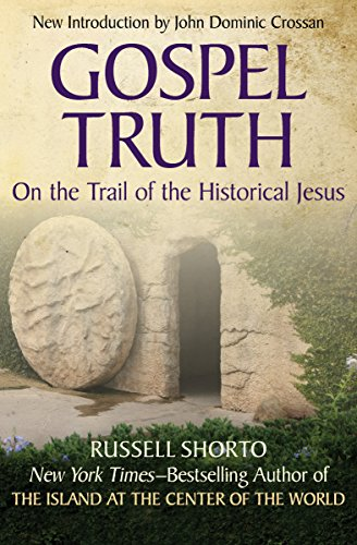 Gospel Truth: On the Trail of the Historical Jesus (English Edition)