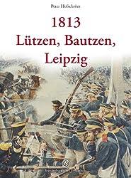 1813 Lützen, Bautzen