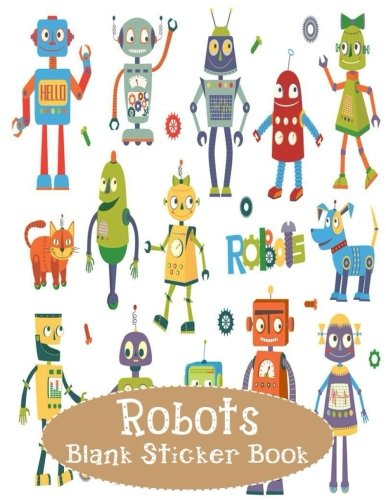 Robots Blank Sticker Book: Blank Sticker Book with Robots Theme For Children 8.5 x 11, 100 Pages: Volume 15 por Alia Leone